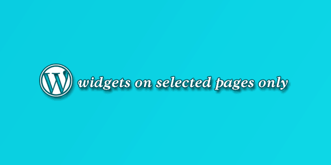 How to display WordPress widgets on selected pages only