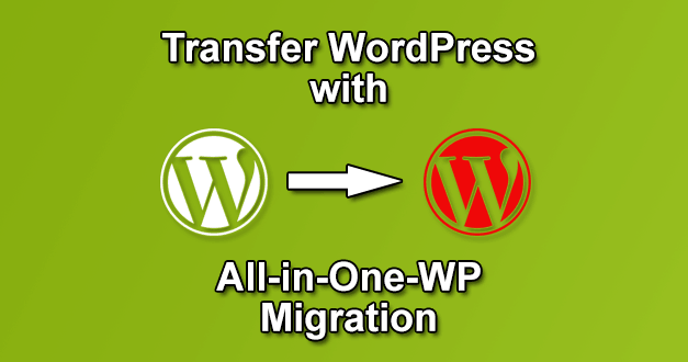 Transfer WordPress with All-in-Оne-WP Migration