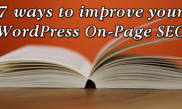 7 ways to improve your WordPress On-Page SEO