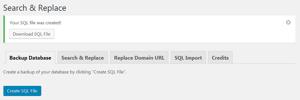 Create a manual backup of your WordPress database by using the plugin Search&Replace